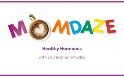 Healthy Hormones with Dr. Heather Rhodes